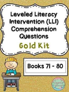 Leveled Literacy Intervention (LLI Gold) Comprehension Questions (Lessons 71-80)