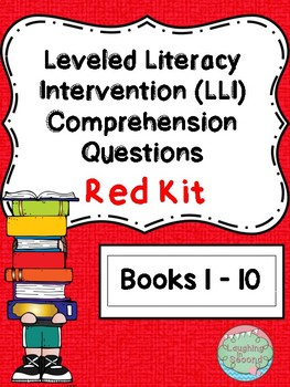Leveled Literacy Intervention (LLI Red) Comprehension Questions (Lessons 1-10)
