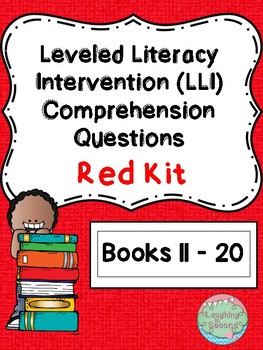 Leveled Literacy Intervention (LLI Red) Comprehension Questions (Lessons 11-20)