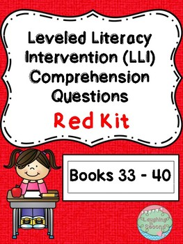 Leveled Literacy Intervention (LLI Red) Comprehension Questions (Lessons 33-40)