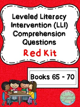 Leveled Literacy Intervention (LLI Red) Comprehension Questions (Lessons 65-70)