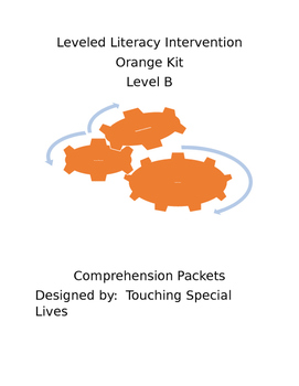 Leveled Literacy Intervention-Orange Level B and 20 comprehension pgs