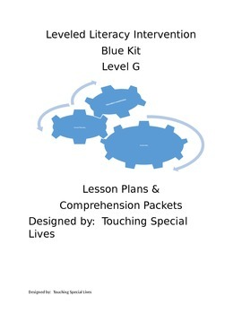 Leveled Literacy Intervention-blue Level G lesson plans & 19 comprehension pgs