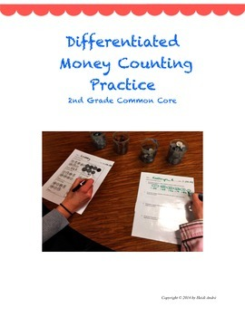Counting Money Differentiated Practice, Leveled, COMMON CORE, 2nd grade