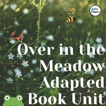 Leveled Over in the Meadow Adapted Book Unit