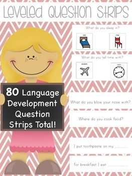 Leveled Question Strips: 80 Language Development Strips!