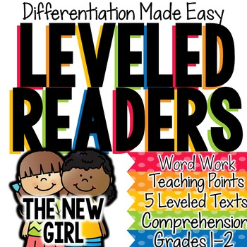 Leveled Readers (The New Girl): Differentiation Made Easy!