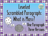 What is Mass?  Leveled Scrambled Paragraph  {One Paragraph, Three Versions}