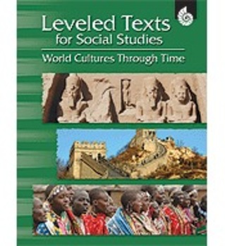 Leveled Texts for Social Studies: World Cultures Through Time (Physical Book)