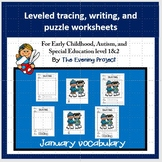 Leveled tracing, writing and puzzle worksheets-January vocabulary