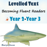 Levelled Text Becoming Fluent Readers in Year 2-Year 3