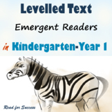 Levelled Text Emergent Readers in Kindergarten-Year 1