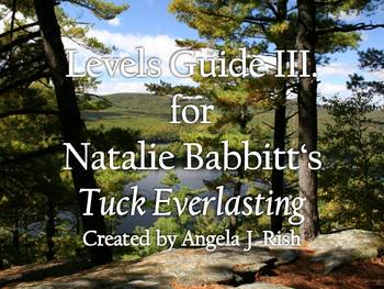 Levels Guide (III.) for Natalie Babbitt's Tuck Everlasting
