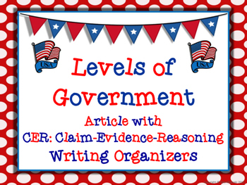 Levels of American Government Article with CER Writing Task and Organizers