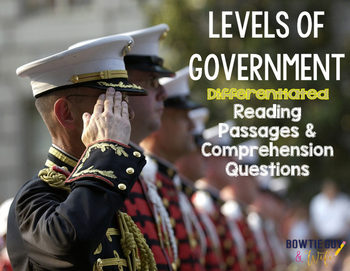 Levels of Government {Differentiated Reading Passages & Questions}