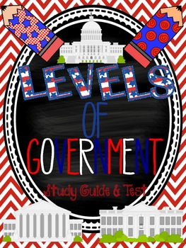 Levels of Government Test (Study Guide Included!)