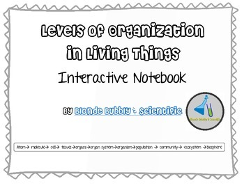 Levels of Organization of Living Things- Interactive Notebook