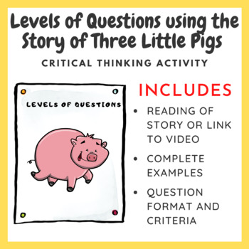Levels of Questions using the story of the Three Little Pigs - Critical Thinking