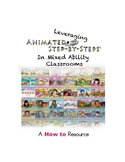 Leveraging Animated Step-by-Steps in Mixed Ability Classrooms