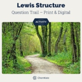 Lewis Dot Structures Question Trail Activity - Print and Digital Resource