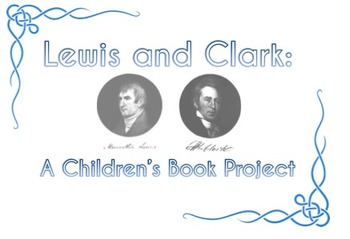 Lewis and Clark:  A Children's Book Project
