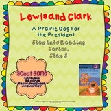 "Lewis and Clark, A Prairie Dog for the President ""Scoot"" Game"