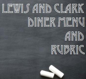 Lewis and Clark Diner Menu and Rubric