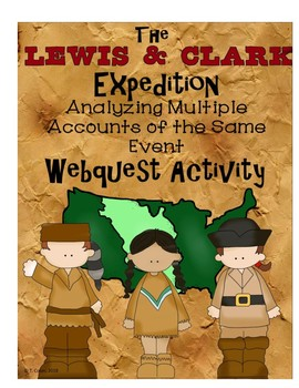 Lewis and Clark Expedition: Multiple Accounts of the Same Event Webquest