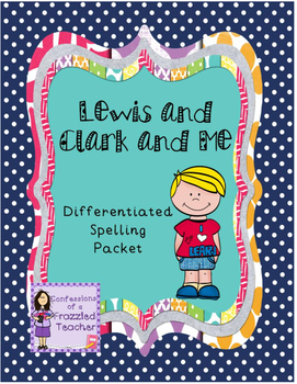 Lewis and Clark and Me Differentiated Spelling (Scott Fore