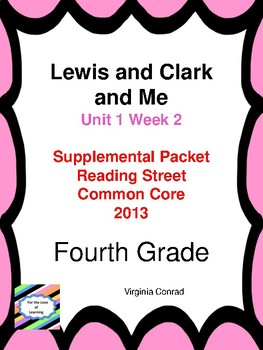 Lewis and Clark and Me---Reading Street Fourth Grade Supplemental Packet