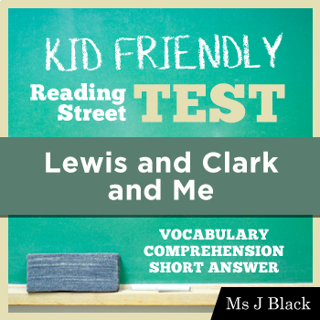 Lewis and Clark and Me KID FRIENDLY Reading Street Test