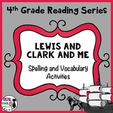 Reading Street Spelling and Vocabulary Activities: Lewis and Clark and Me