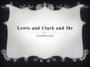 Lewis and Clark and Me Vocabulary Quiz