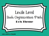 Lexile Level Book Organization Pack {Dots Theme}