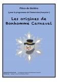 L'histoire de l'origine de Bonhomme Carnaval