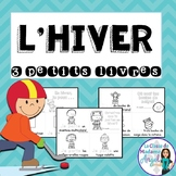 L'hiver: Winter Themed Emergent Readers in French - 3 mini-books