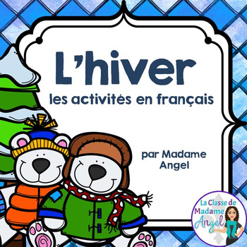 L'hiver:  Winter Themed Literacy Activities in French