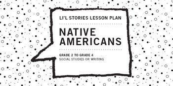 Li'l Stories Lesson, Grades 2-4: Native Americans