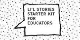 Li'l Stories Starter Kit for Educators