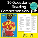 Liar, Liar (Paulsen)-Comprehension Test or Quiz