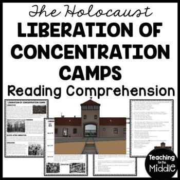 Liberation of Concentration Camps Reading Comprehension; Holocaust