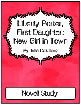 Liberty Porter, First Daughter: New Girl In Town (Novel Study)