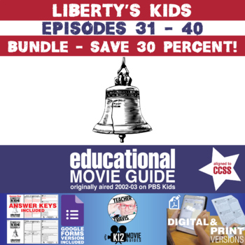 Liberty's Kids - BUNDLE - Episodes 31 - 40 Movie Guide | Worksheet