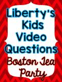 Liberty's Kids: Boston Tea Party Video Questions - FREEBIE