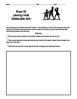 Liberty's Kids Episode 2 Intolerable Acts Questions w/Writing-Drawing Assignment