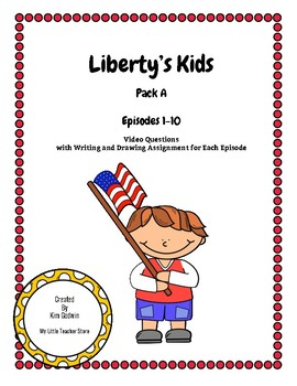 Liberty's Kids Pack A Episodes 1-10 Questions with Writing/Drawing Assignments