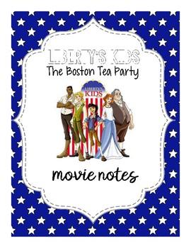 Liberty's Kids- The Boston Tea Party