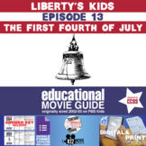 Liberty's Kids - The First Fourth of July (E13) - Movie Guide   Worksheet