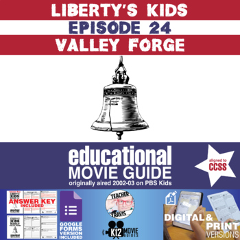 Liberty's Kids - Valley Forge (E24) - Movie Guide | Worksheet
