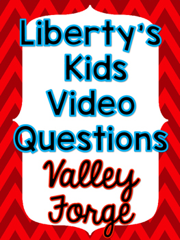 Liberty's Kids: Valley Forge Party Video Questions - FREEBIE